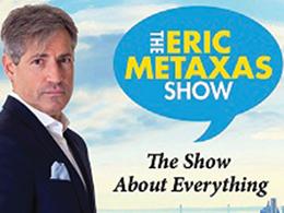Eric Metaxas Show