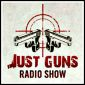 """Just Guns"" Radio Show"