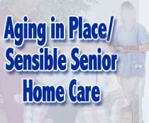 Aging in Place/Sensible Senior Home Care