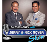 On The Money with Jerry & Nick Royer Show