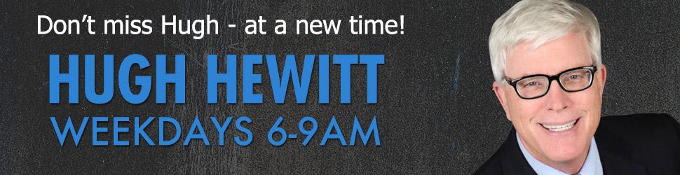 Hugh Hewitt 6-9 pm