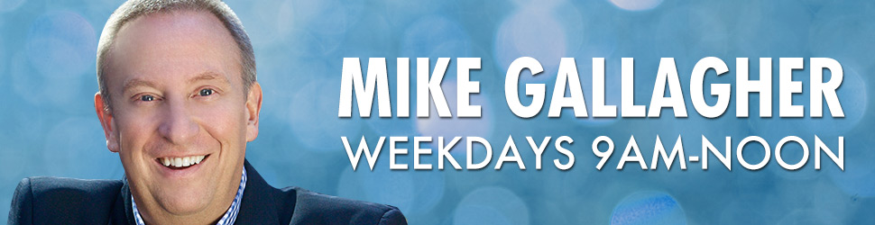 Mike Gallagher- 9 am until Noon