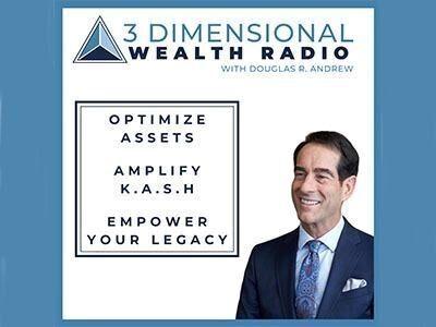 Three Dimensional Wealth Radio with Doug Andrew