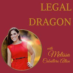 Legal Dragon with Melissa Caballero Alton