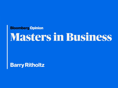 Bloomberg: Masters in Business with Barry Ritholtz