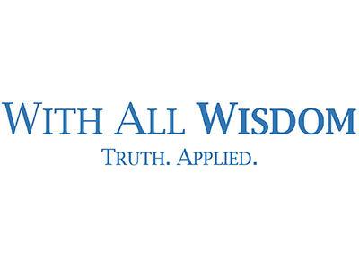 With All Wisdom