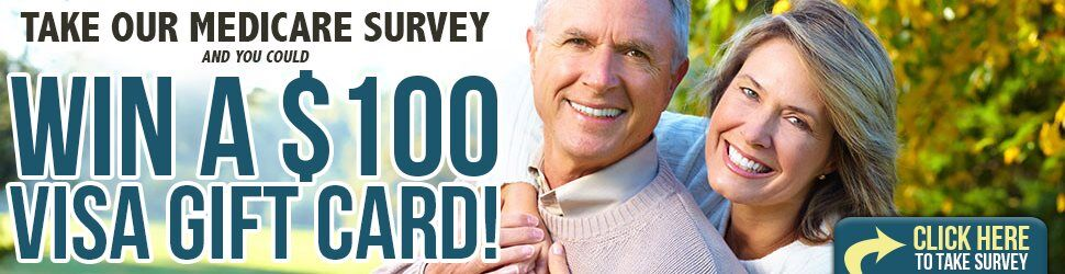 Take our Medicare Survey for an opportunity to win a $100 Visa gift card!