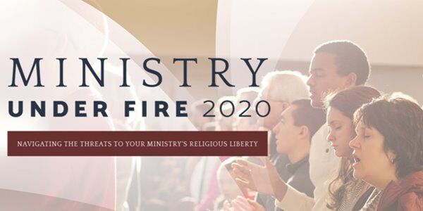 Ministry Under Fire 2020 - Religious Liberty Conference