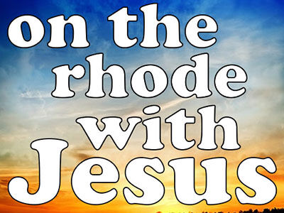 on the rhode with Jesus