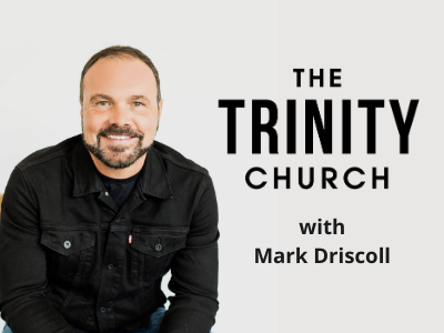 The Trinity Church with Mark Driscoll