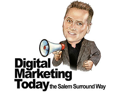 """Digital Marketing Today...The Salem Surround Way"" with Dan Persigehl"