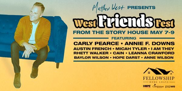Matthew West presents West Friends Fest
