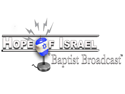 Hope of Israel Baptist Broadcast™