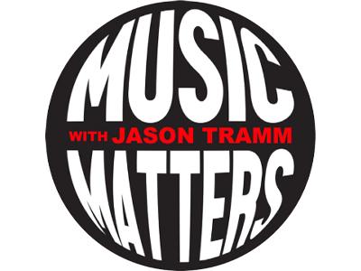 Music Matters with Jason Tramm