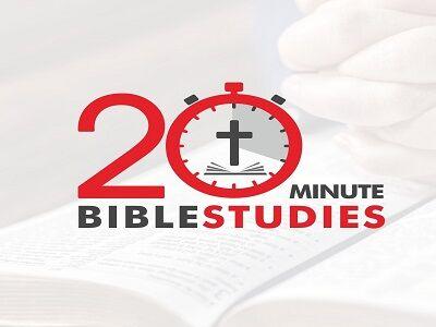 20 Minute Bible Studies