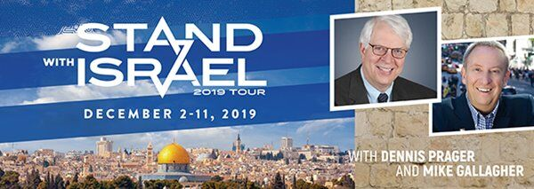 Stand With Israel 2019 Tour with Dennis Prager and Mike Gallagher