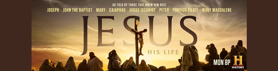 "Watch ""Jesus: His Life"" on The History Channel!"