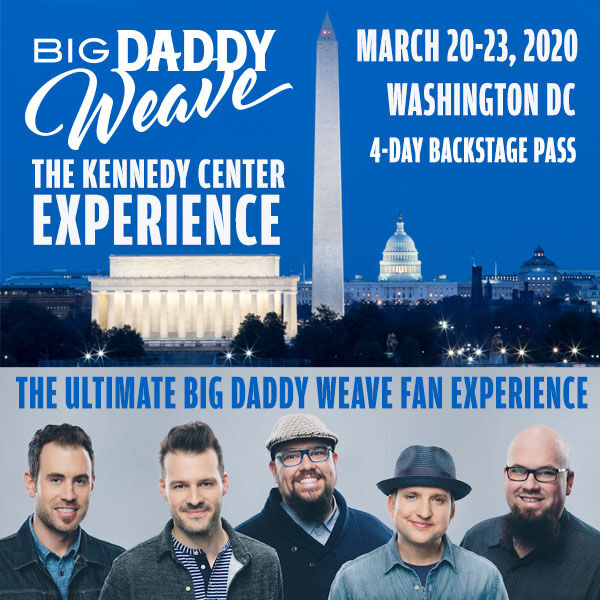 You can participate in Big Daddy Weave's The Kennedy Center Experience!