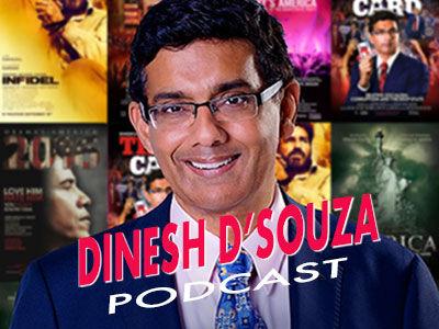 Dinesh D'Souza Podcast