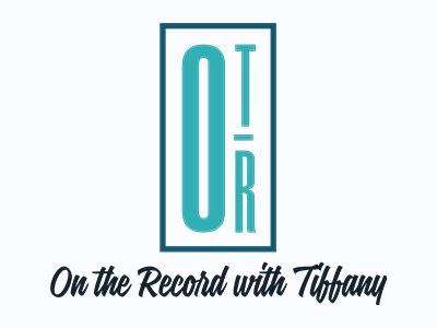 On The Record With Tiffany