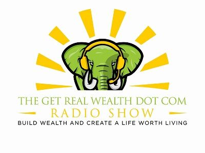 The Get Real Wealth Dot Com Radio Show