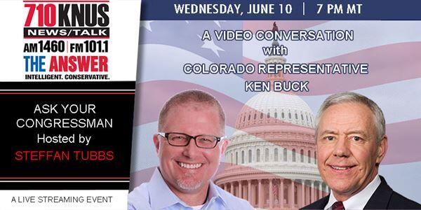Wed. June 10 - 7PM - Join us for a LIVE video streaming event with Congressman Ken Buck hosted by Steffan Tubbs
