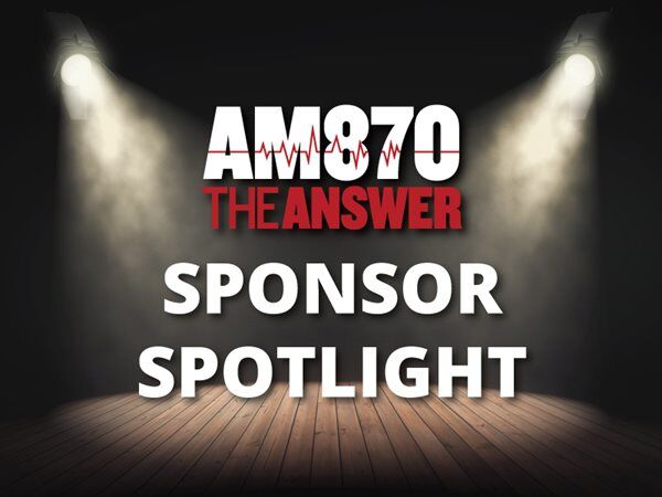 AM870 The Answer Sponsor Spotlight