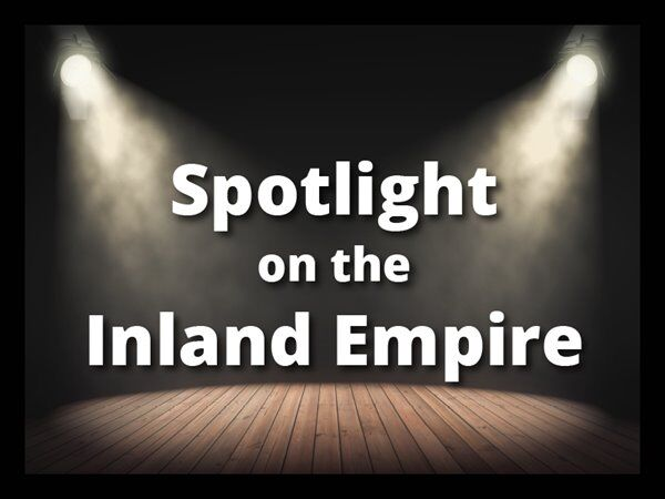 Spotlight on the Inland Empire