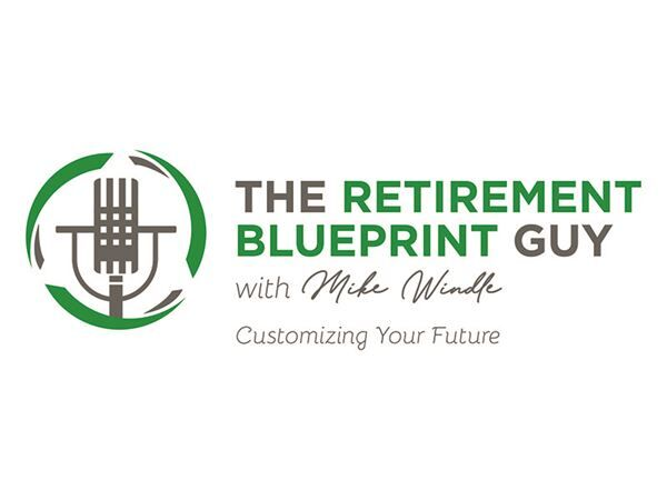 The Retirement Blueprint Guy with Mike Windle