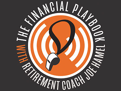 The Financial Playbook with Retirement Coach Joe Hamel