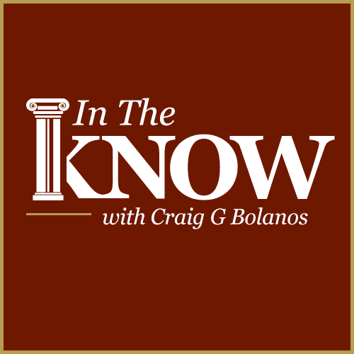 In the Know with Craig G Bolanos