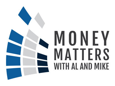 Money Matters with Al & Mike