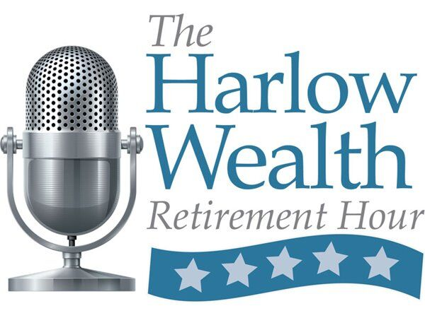 The Harlow Wealth Retirement Hour